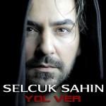 آهنگ ترکی جدیدSelcuk Sahin به نام Yol Ver