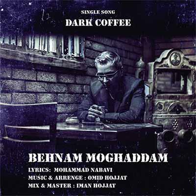دانلود آهنگ جدید بهنام مقدم به نام قهوه تلخ