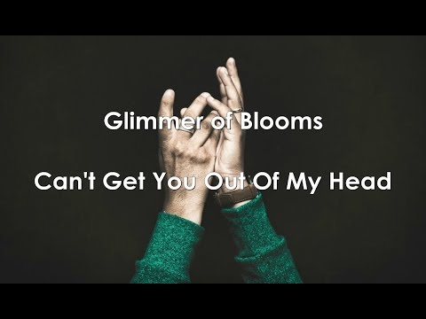 glimmer-blooms-cant-get-you-out-of-my-head