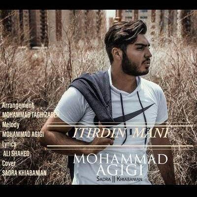 آهنگ   محمد عقیقی به نام ایتیردین منی